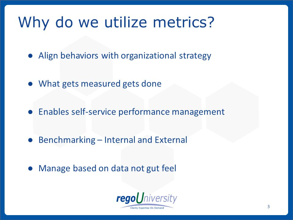 Why do we utilize metrics