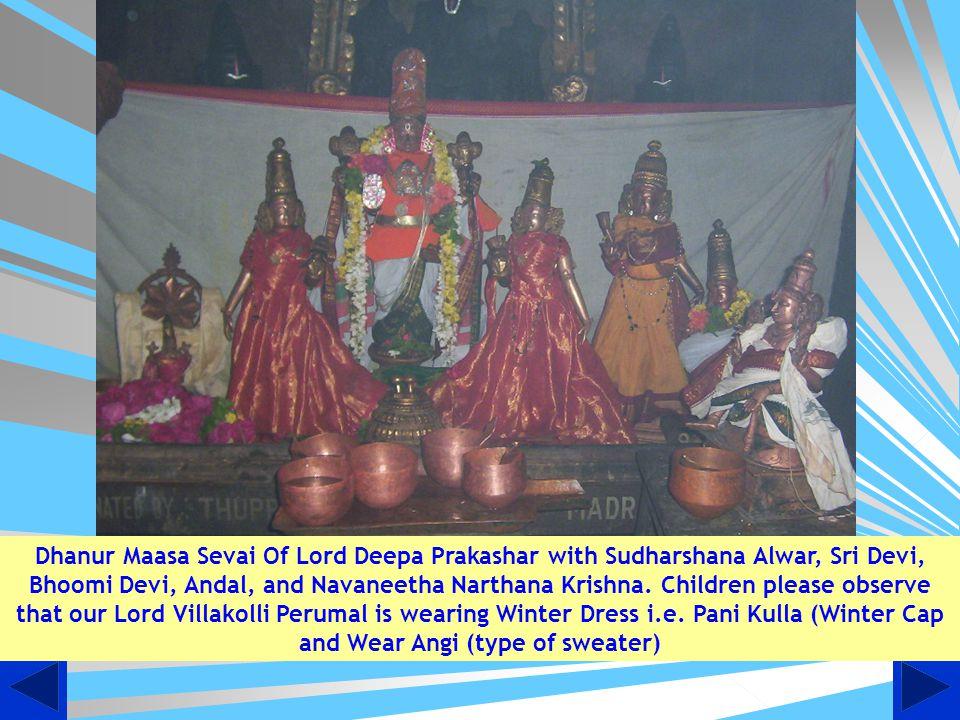 Dhanur Maasa Sevai Of Lord Deepa Prakashar with Sudharshana Alwar, Sri Devi, Bhoomi Devi, Andal, and Navaneetha Narthana Krishna.