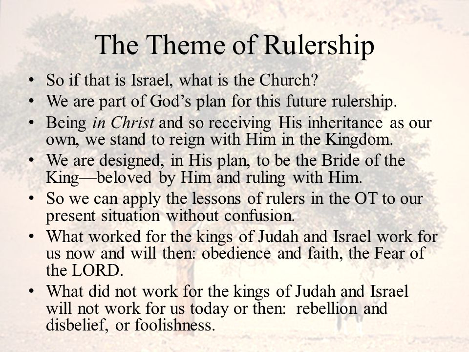 The Theme of Rulership So if that is Israel, what is the Church