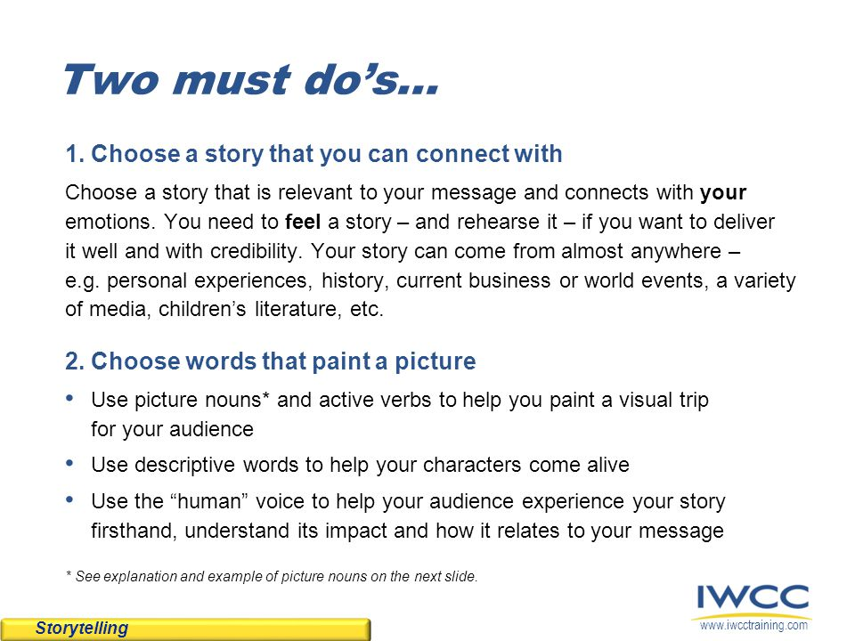 Two must do's... 1. Choose a story that you can connect with