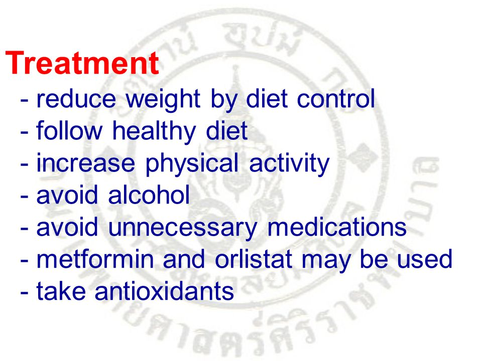 Treatment - reduce weight by diet control - follow healthy diet