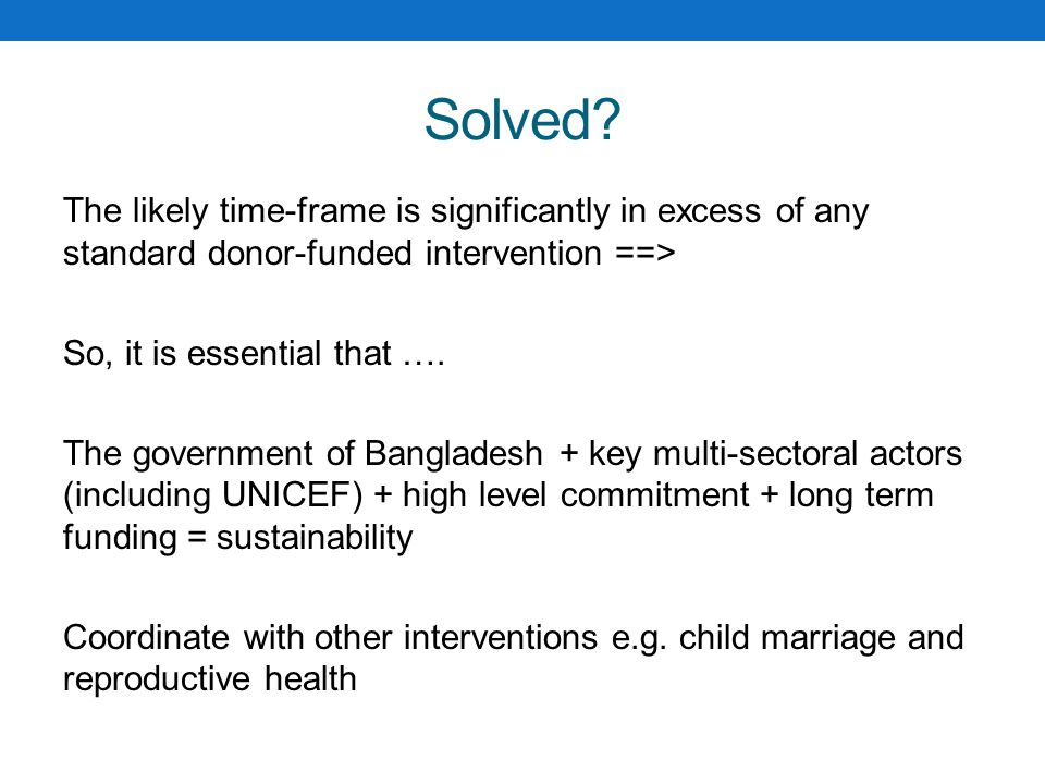 Solved The likely time-frame is significantly in excess of any standard donor-funded intervention ==>
