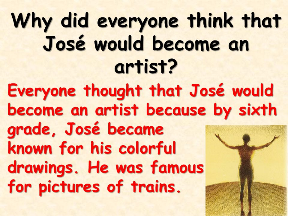 Why did everyone think that José would become an artist