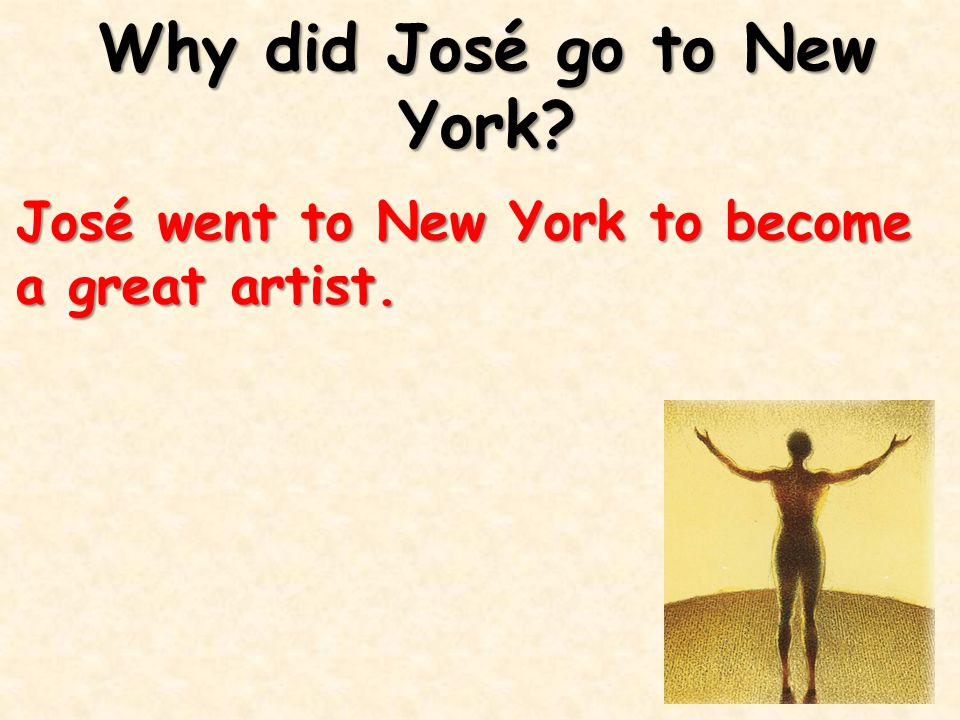 Why did José go to New York