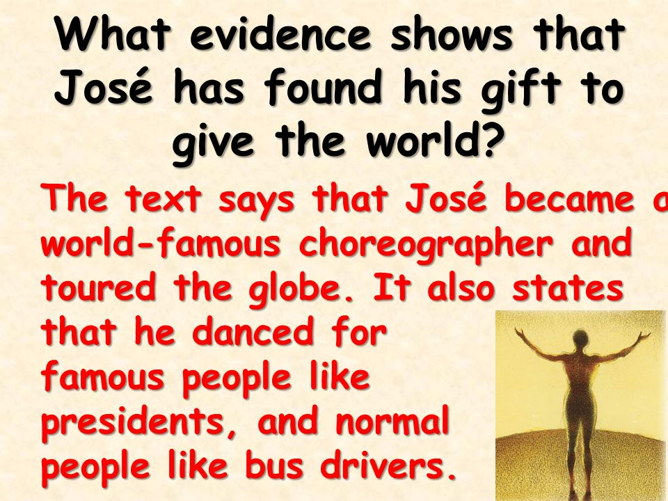 What evidence shows that José has found his gift to give the world