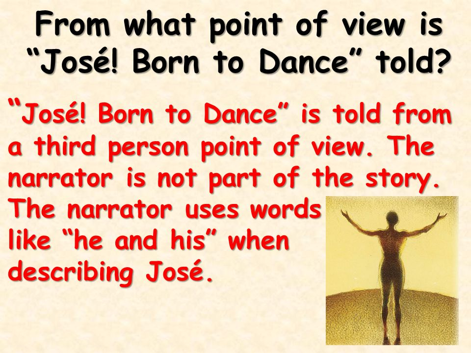 From what point of view is José! Born to Dance told