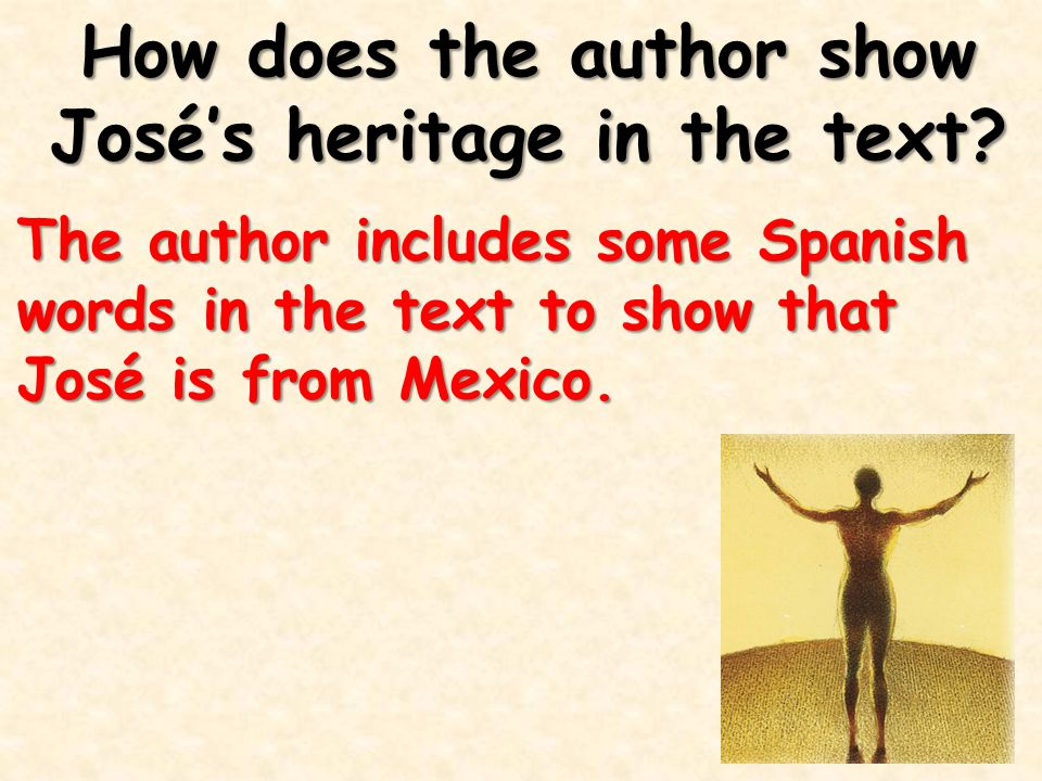 How does the author show José's heritage in the text