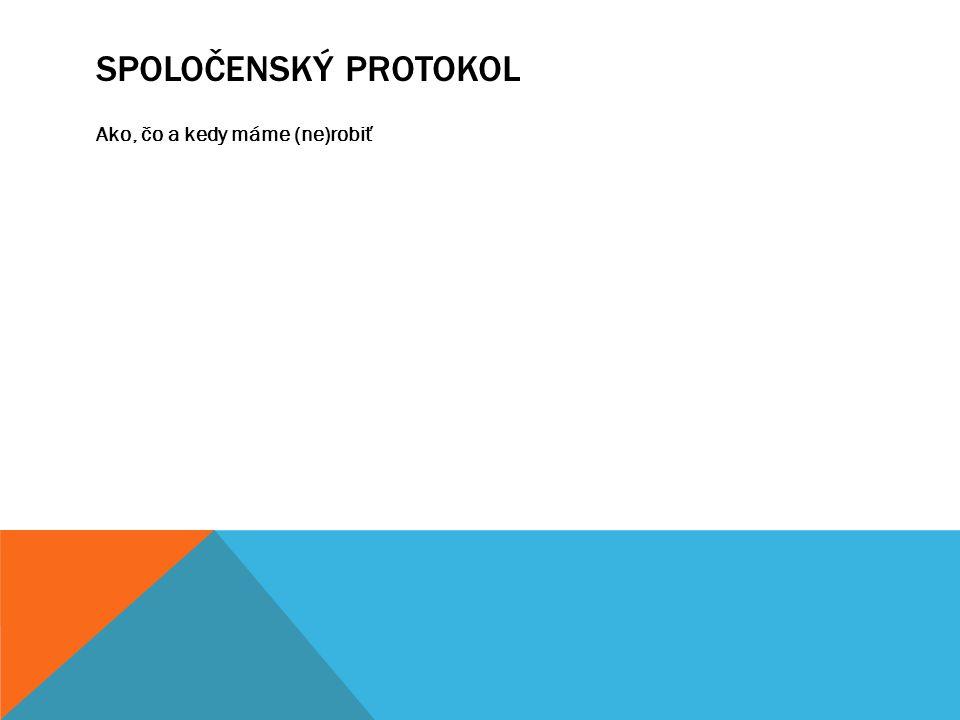 Spoločenský protokol Ako, čo a kedy máme (ne)robiť