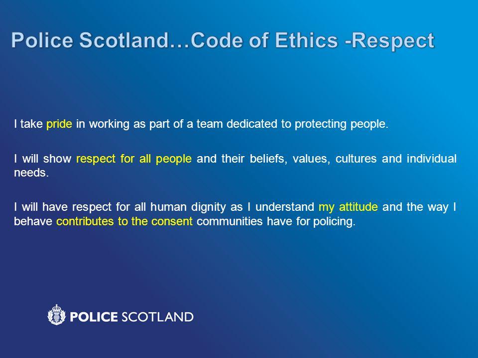 Police Scotland…Code of Ethics -Respect