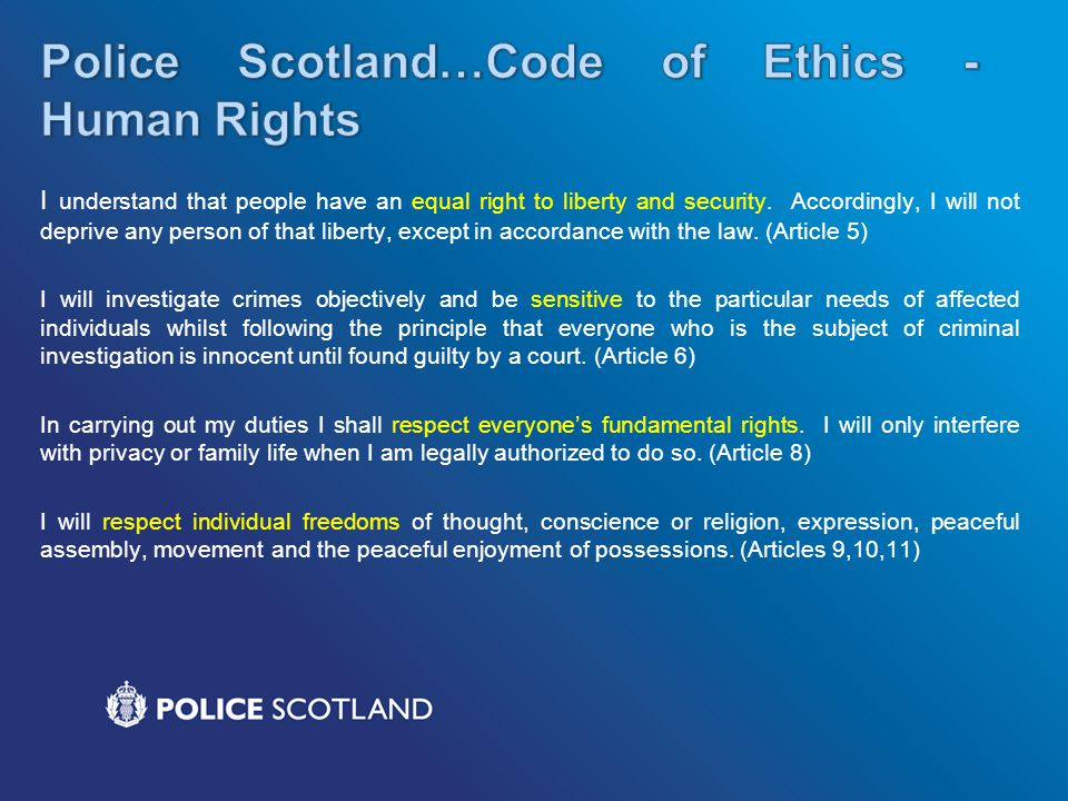 Police Scotland…Code of Ethics - Human Rights