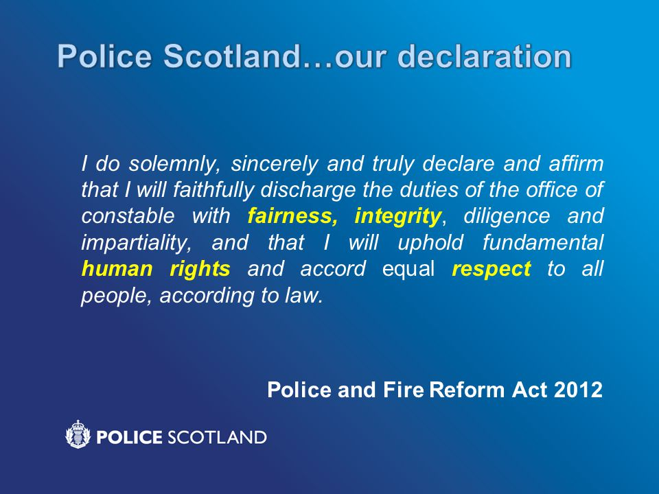 Police Scotland…our declaration