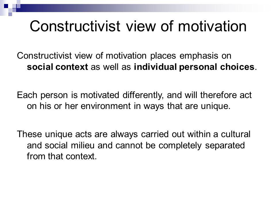 Constructivist view of motivation