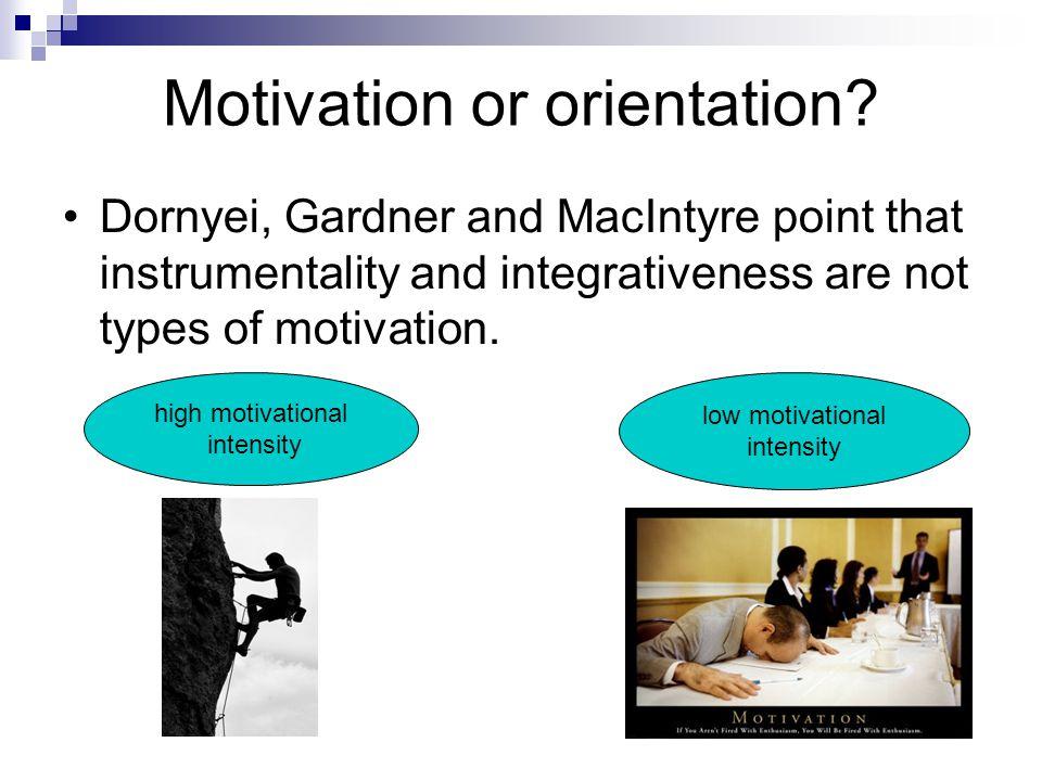 Motivation or orientation