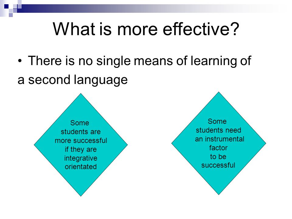 What is more effective There is no single means of learning of