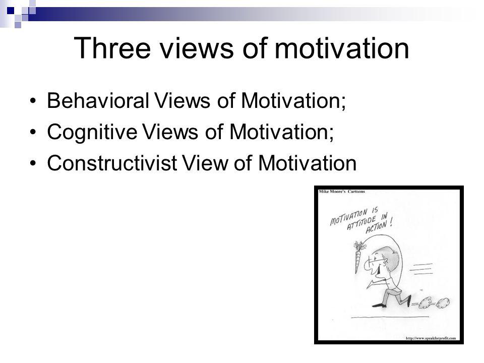 Three views of motivation