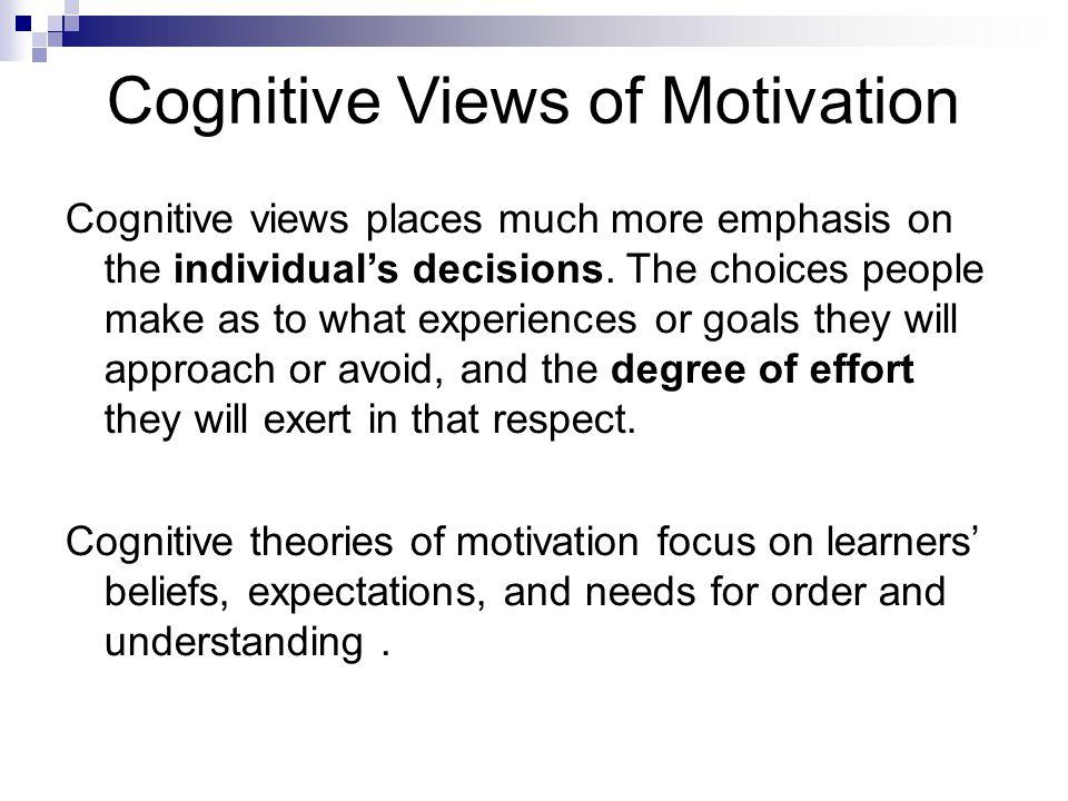 Cognitive Views of Motivation