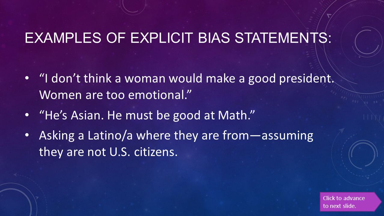 EXAMPLES OF EXPLICIT BIAS STATEMENTS: