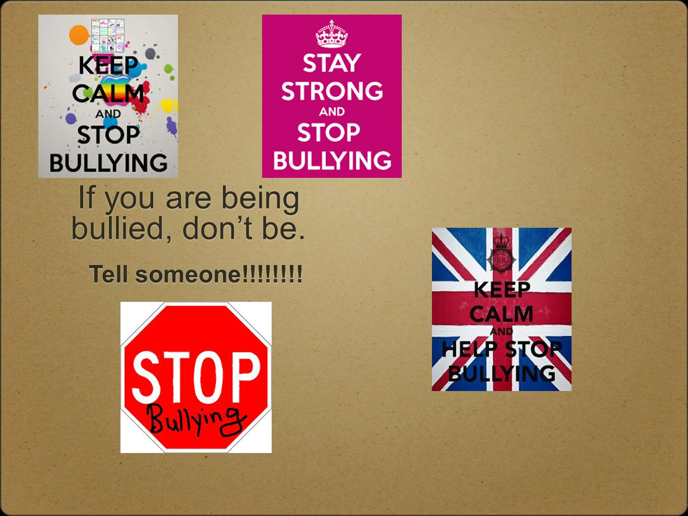 If you are being bullied, don't be.