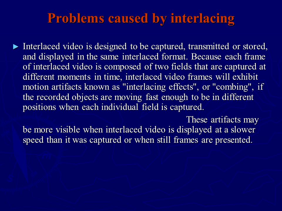 Problems caused by interlacing