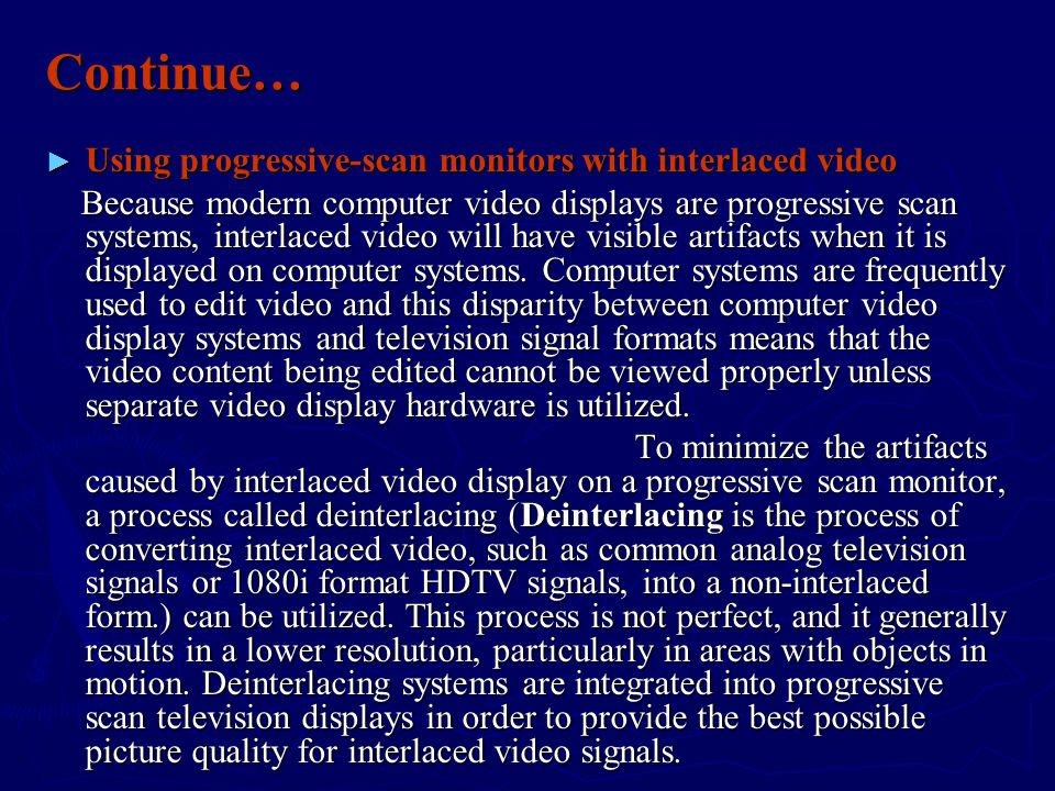 Continue… Using progressive-scan monitors with interlaced video