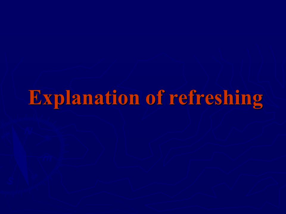 Explanation of refreshing