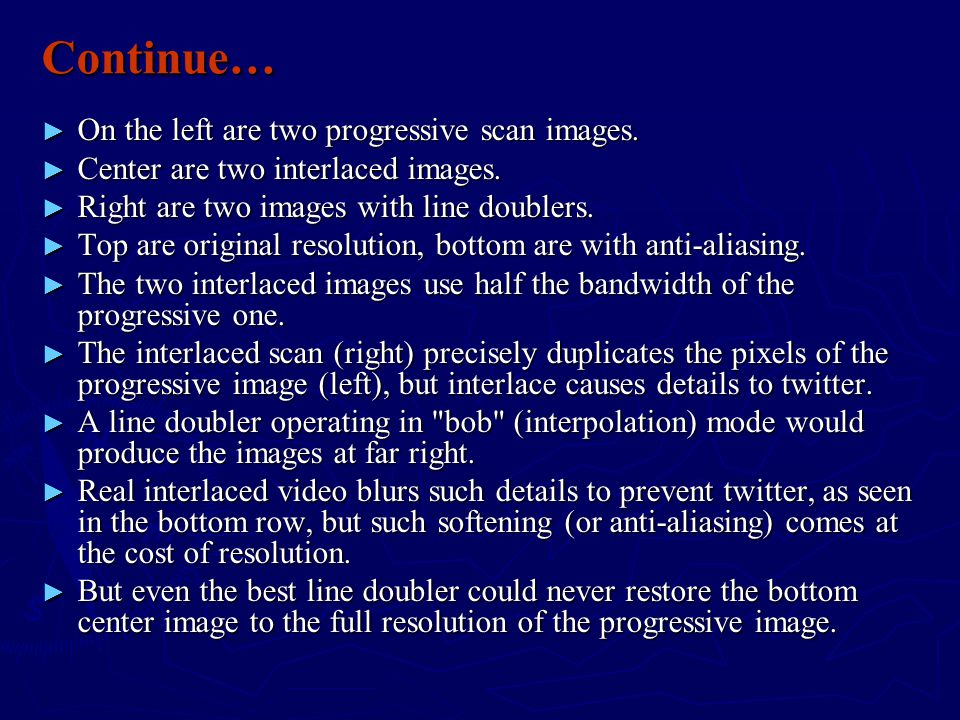 Continue… On the left are two progressive scan images.