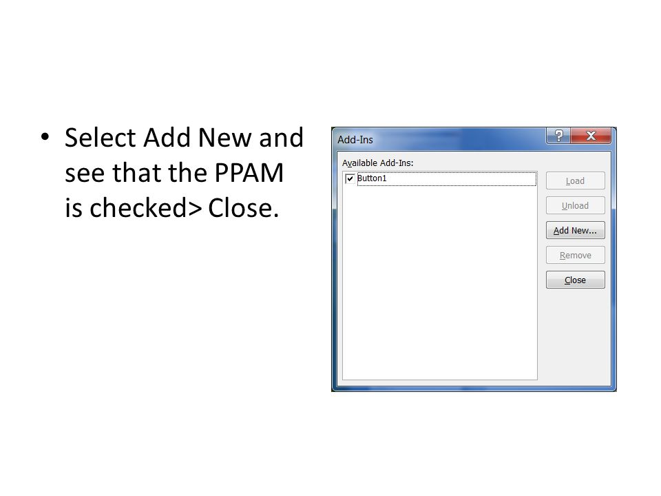 Select Add New and see that the PPAM is checked> Close.