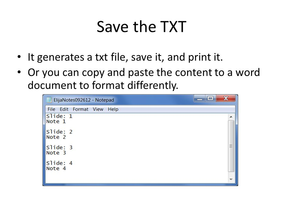 Save the TXT It generates a txt file, save it, and print it.