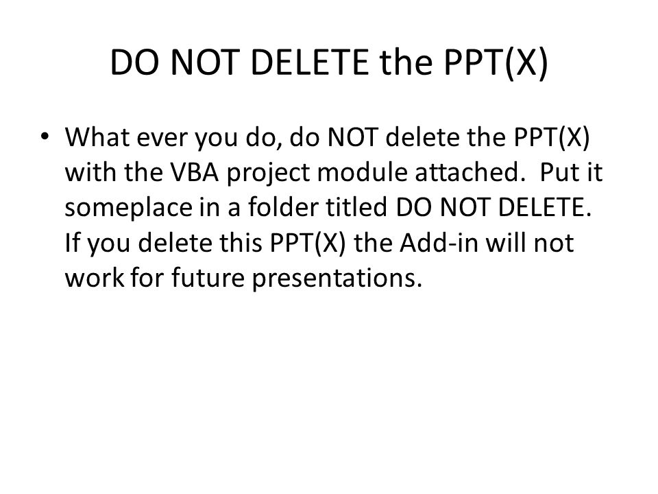 DO NOT DELETE the PPT(X)