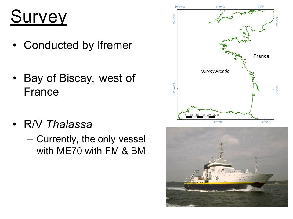 Survey Conducted by Ifremer Bay of Biscay, west of France R/V Thalassa