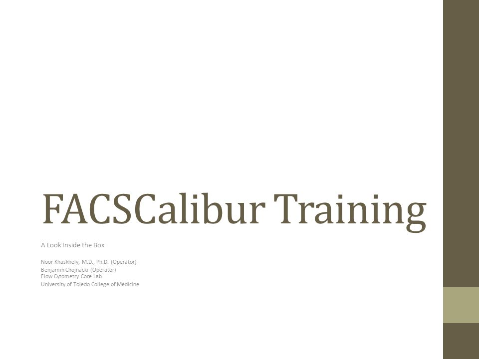FACSCalibur Training A Look Inside the Box