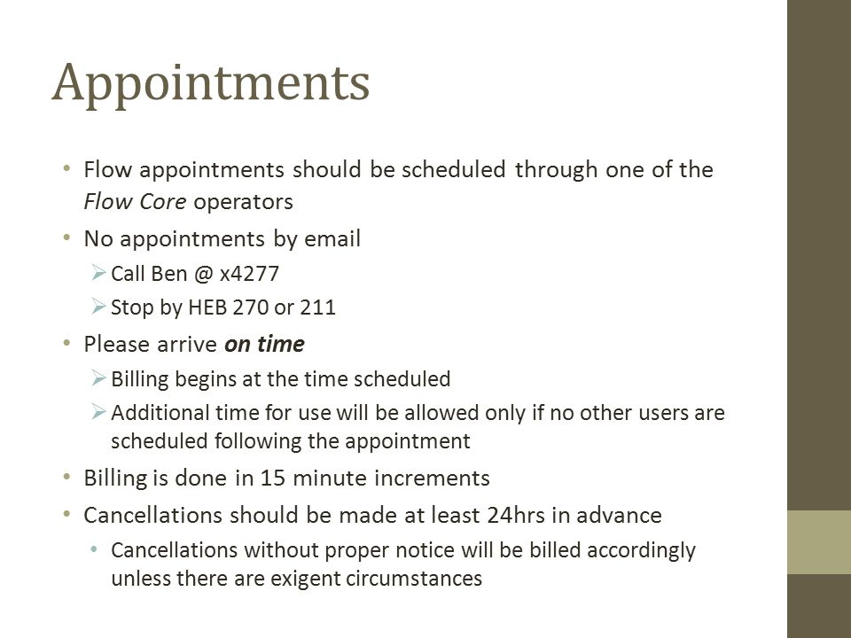 Appointments Flow appointments should be scheduled through one of the Flow Core operators. No appointments by email.