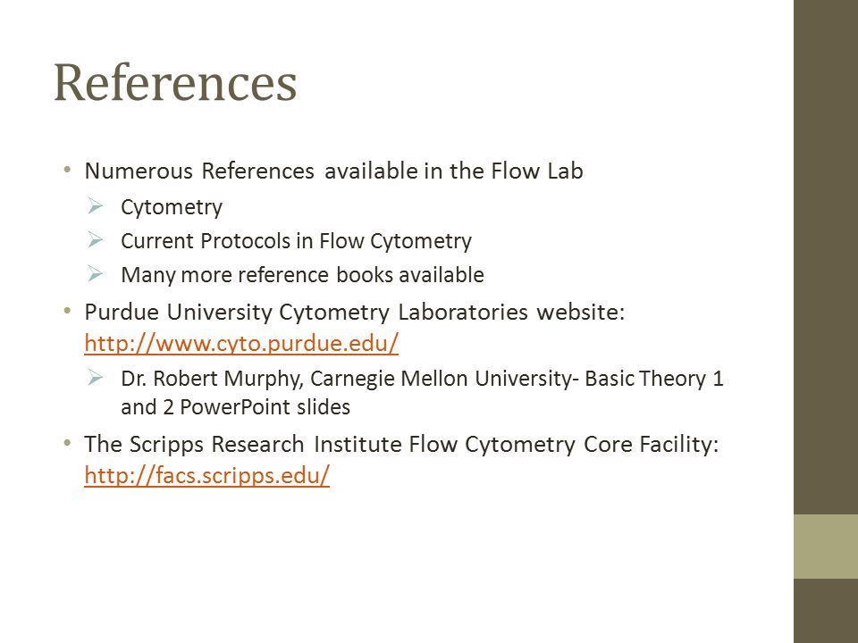 References Numerous References available in the Flow Lab