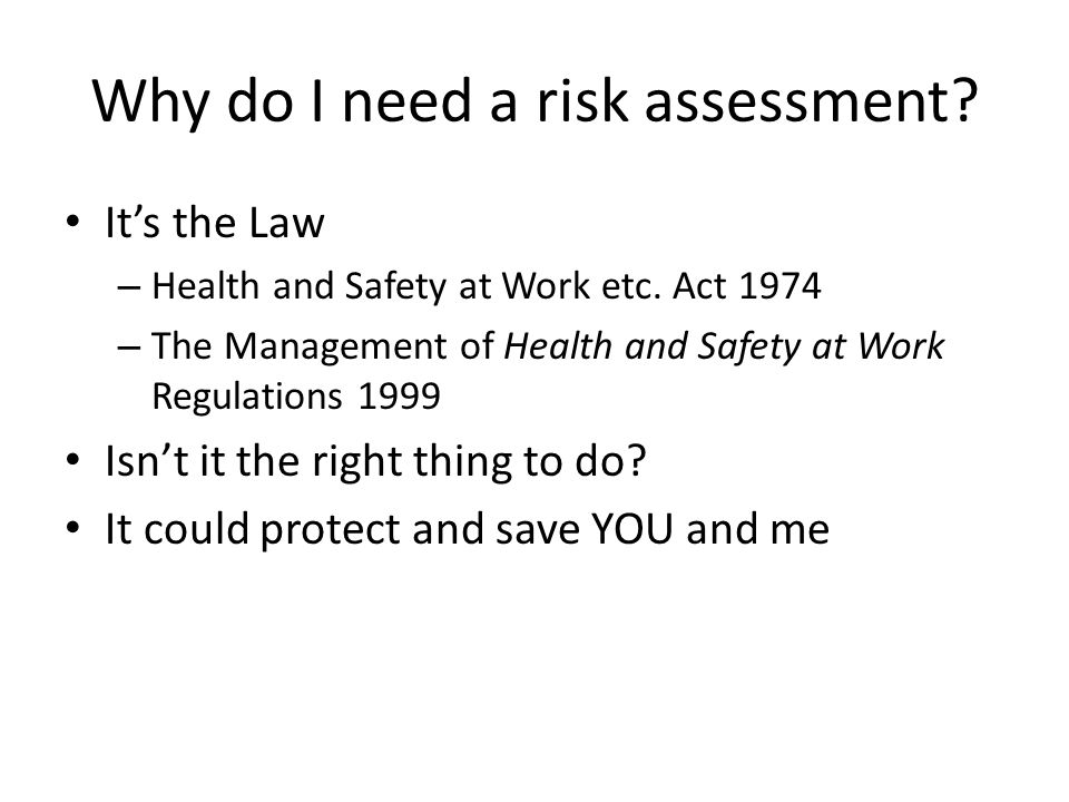Why do I need a risk assessment