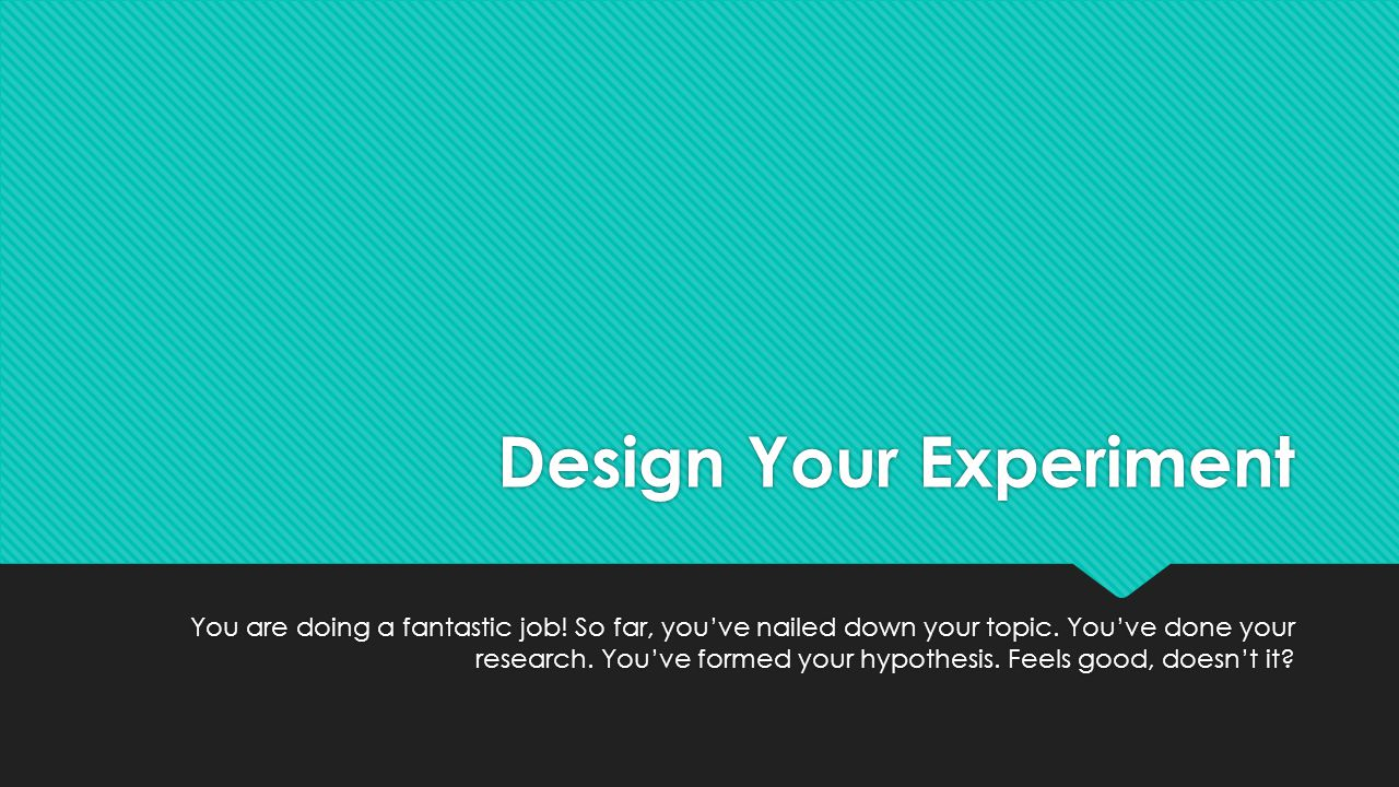 Design Your Experiment