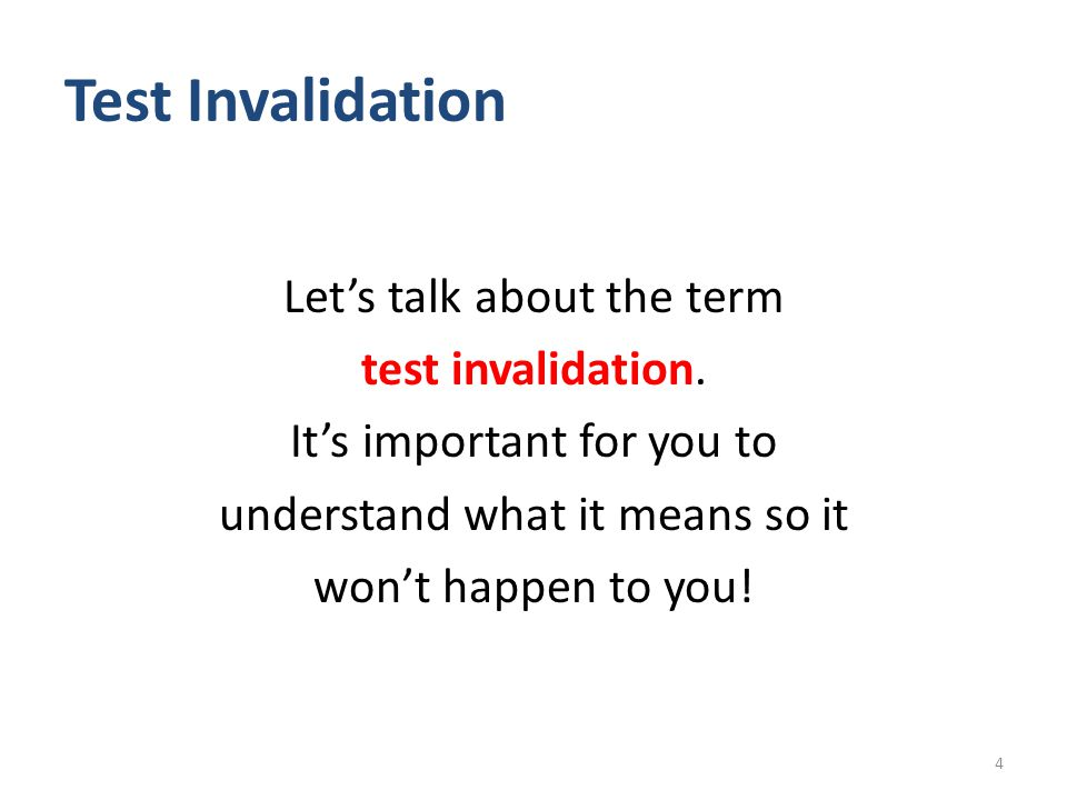 Test Invalidation Let's talk about the term test invalidation.