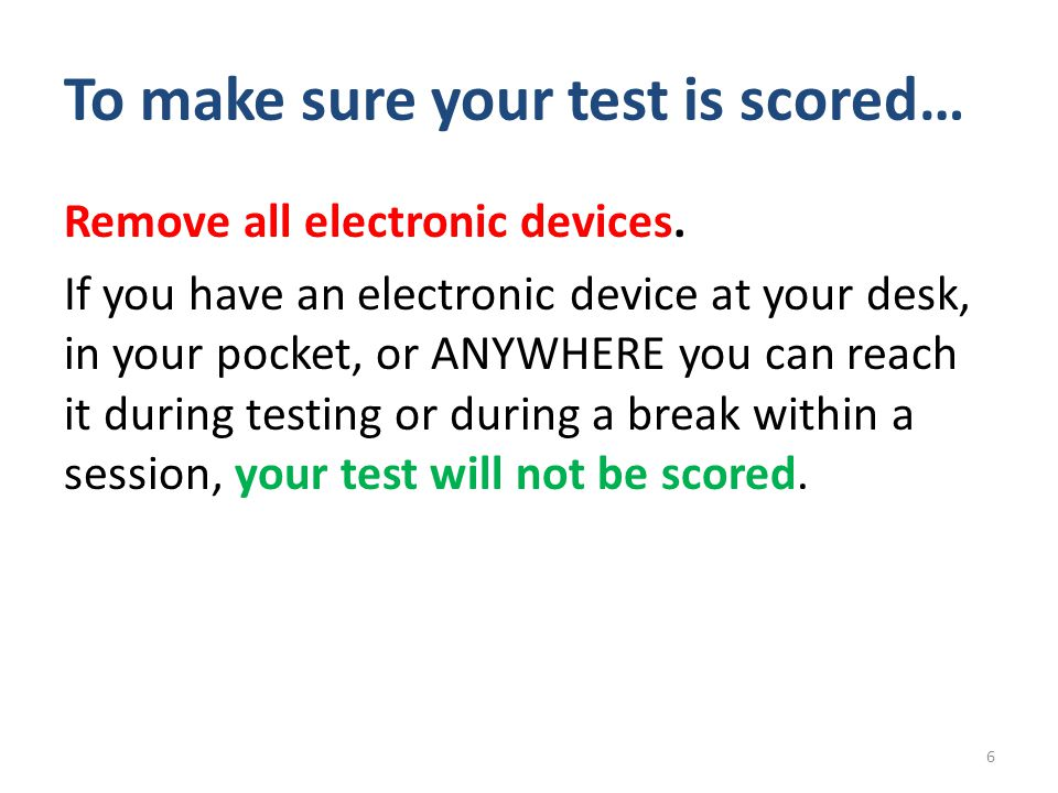 To make sure your test is scored…