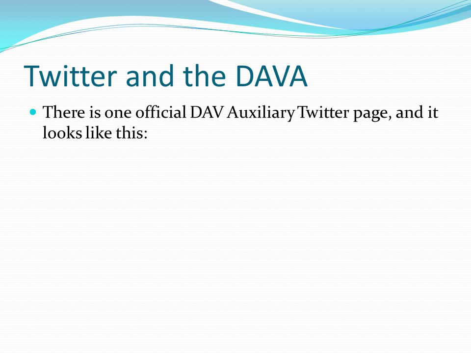 Twitter and the DAVA There is one official DAV Auxiliary Twitter page, and it looks like this: