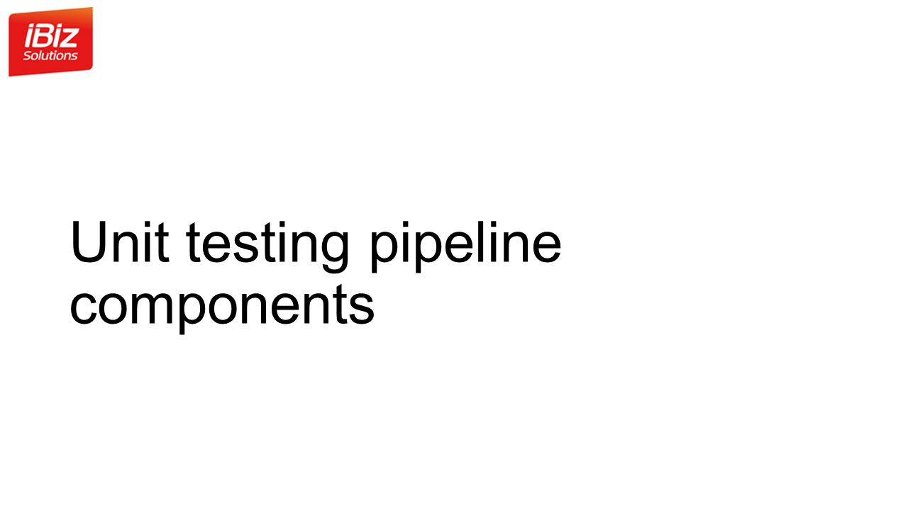 Unit testing pipeline components