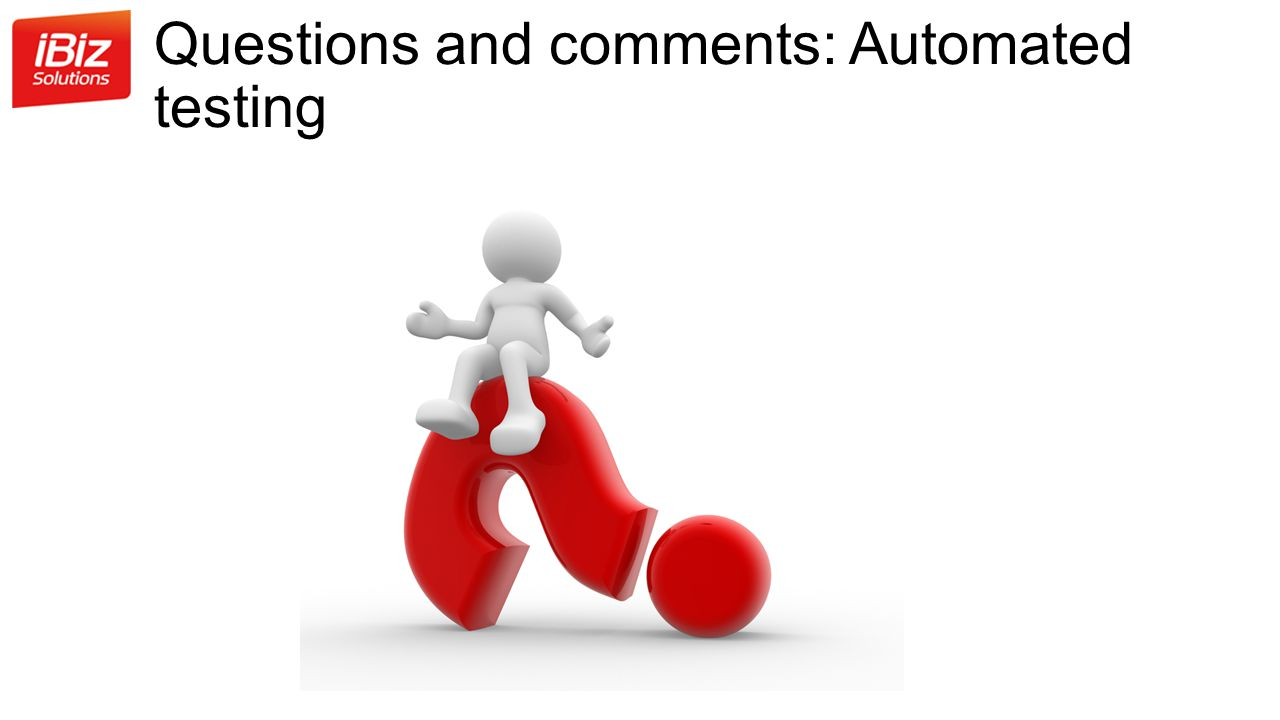 Questions and comments: Automated testing