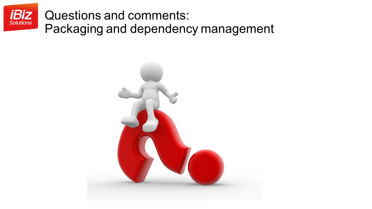 Questions and comments: Packaging and dependency management