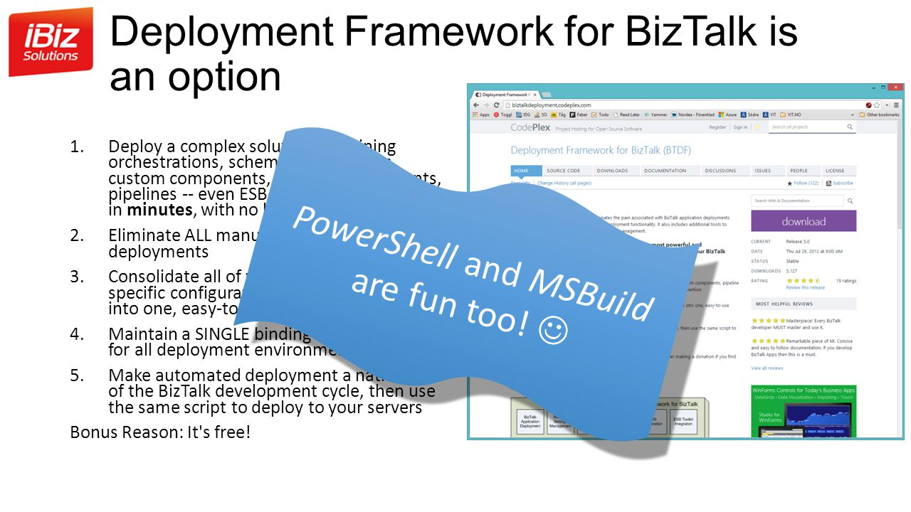 Deployment Framework for BizTalk is an option