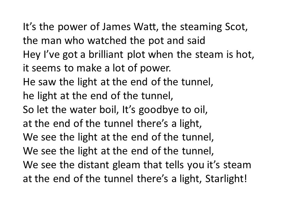 It's the power of James Watt, the steaming Scot,