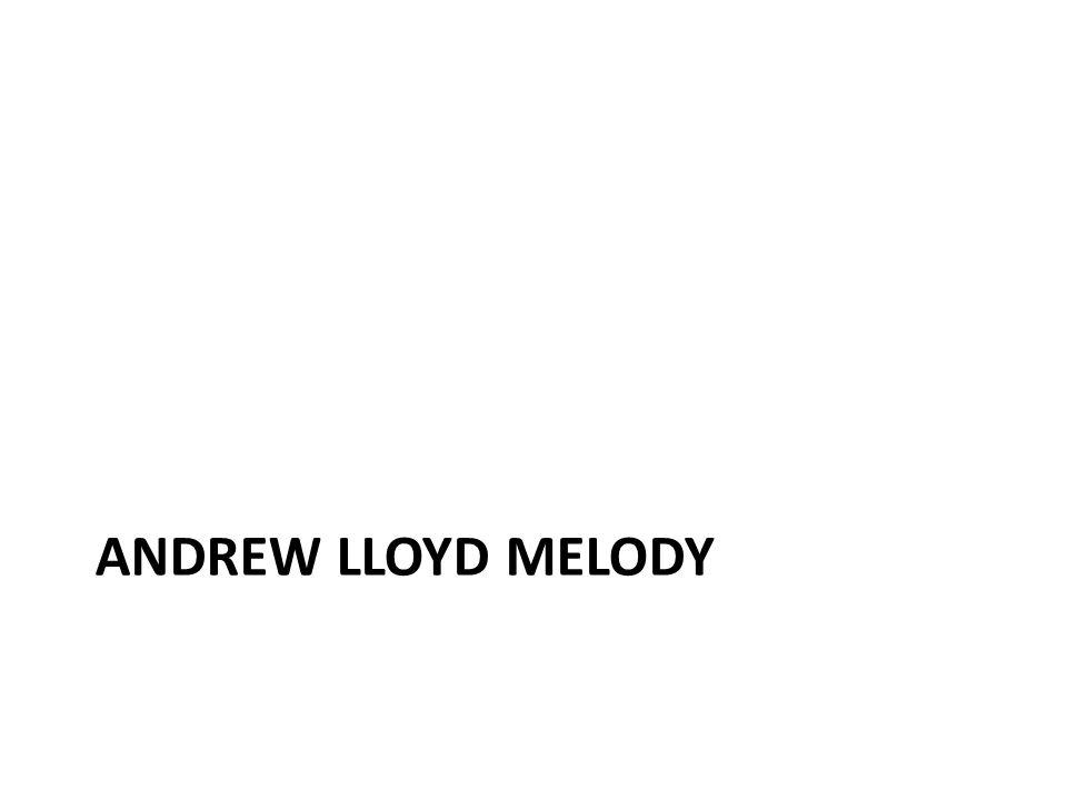 Andrew Lloyd Melody