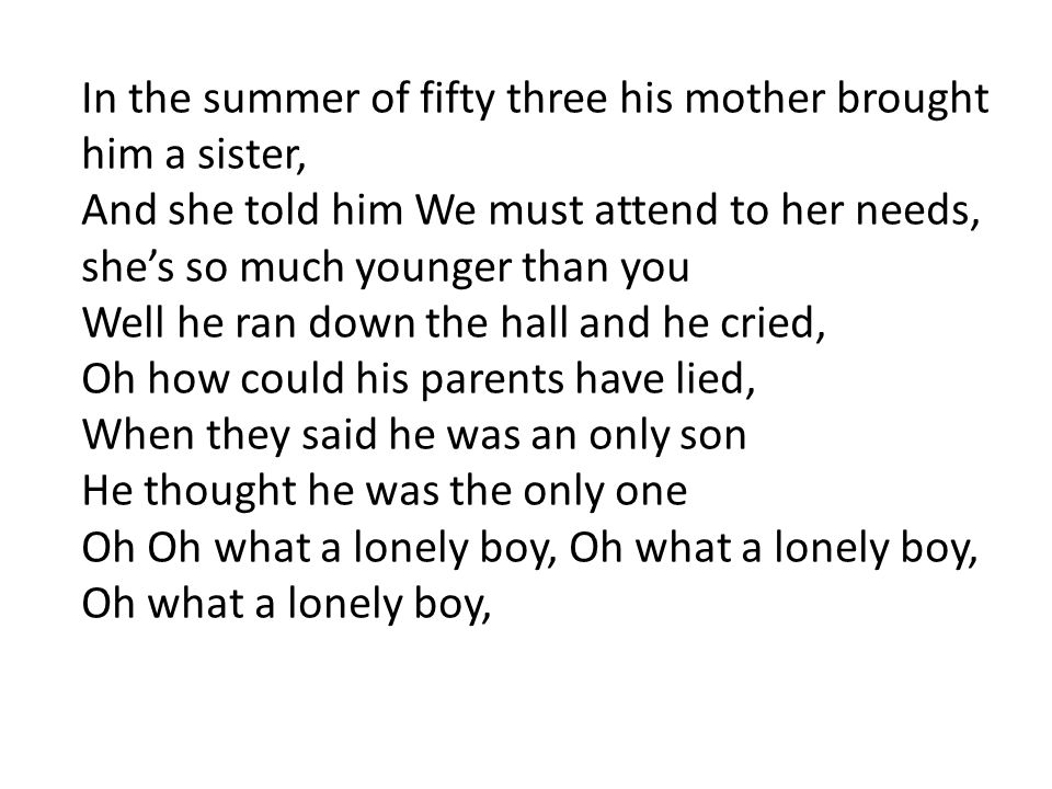 In the summer of fifty three his mother brought him a sister,