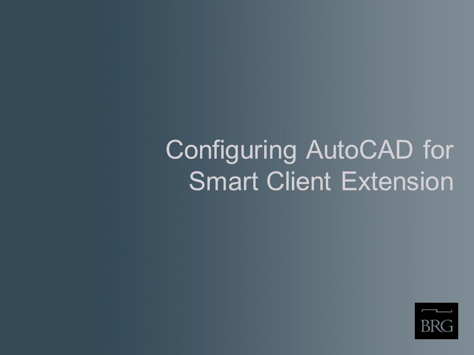 Configuring AutoCAD for Smart Client Extension
