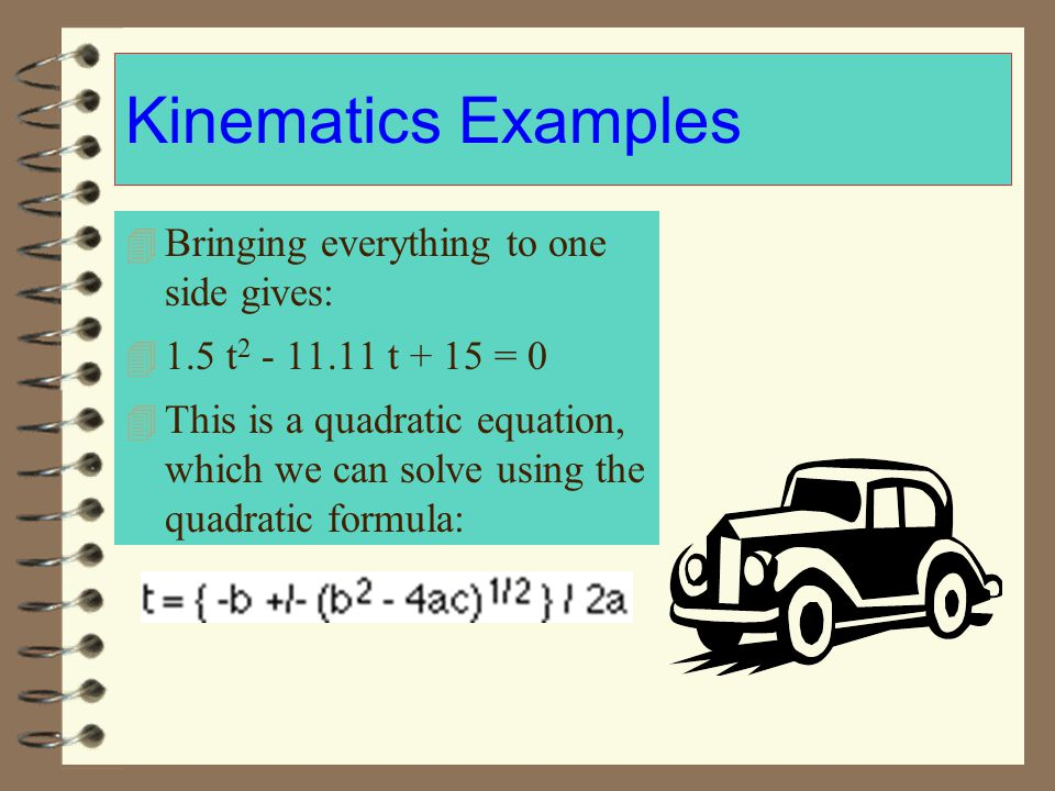 Kinematics Examples Bringing everything to one side gives: