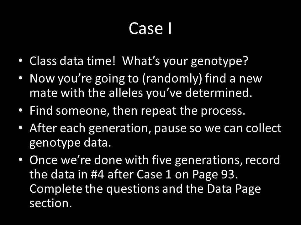 Case I Class data time! What's your genotype