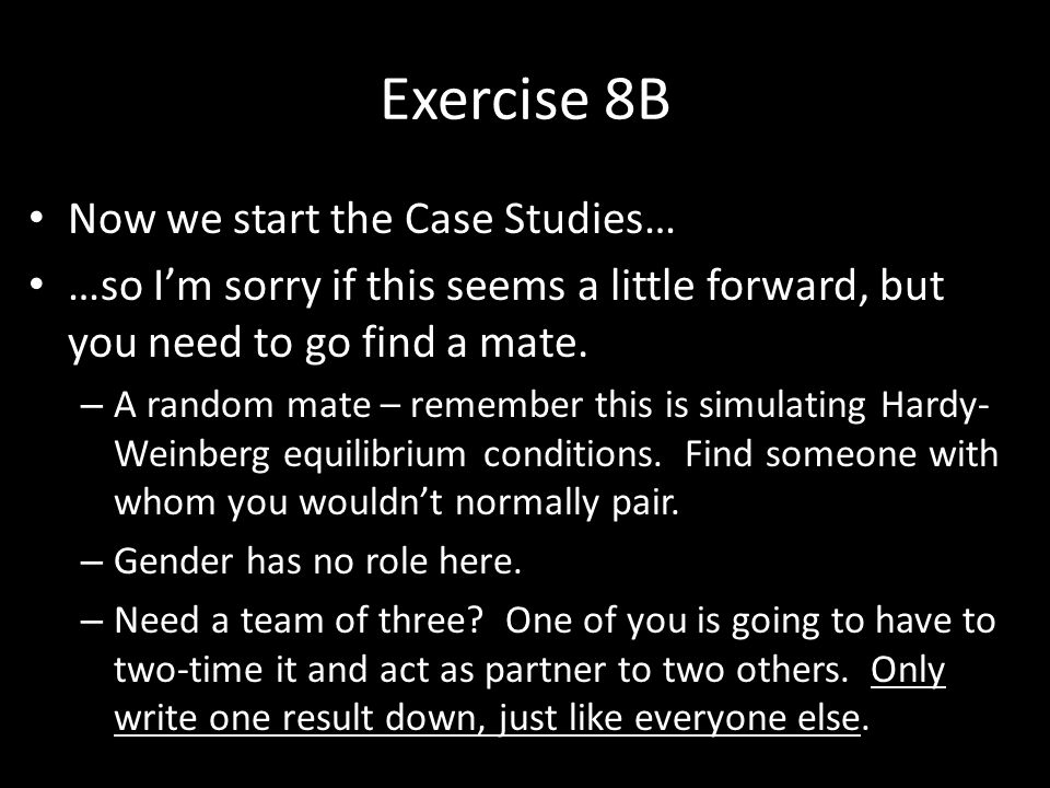 Exercise 8B Now we start the Case Studies…