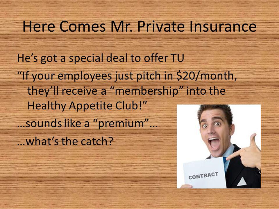 Here Comes Mr. Private Insurance